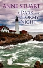 A Dark and Stormy Night ebook by Anne Stuart
