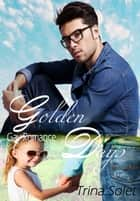 Golden Days: Gay Romance ebook by Trina Solet