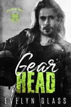 Gearhead (Book 3) - Hellions MC, #3 ebook by Evelyn Glass