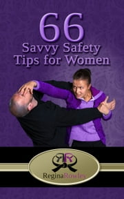 66 Savvy SafetyTips for Women ebook by Regina Rowley
