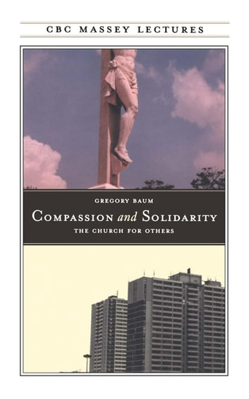 Compassion and Solidarity - The Church for Others ebook by Gregory Baum