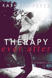Therapy Ever After ebook by Kathryn Perez