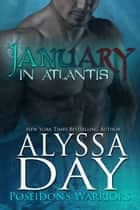 January in Atlantis - A Poseidon's Warriors paranormal romance ebook by Alyssa Day