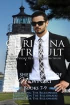 The Sherbrookes of Newport Box Set 3 ebook by Christina Tetreault