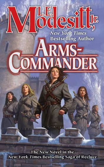 Arms-Commander ebook by L. E. Modesitt Jr.