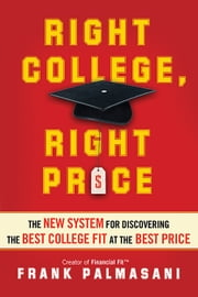 Right College, Right Price - The New System for Discovering the Best College Fit at the Best Price ebook by Sourcebooks
