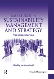 Case Studies in Sustainability Management and Strategy