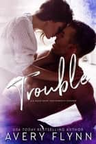 Trouble - A Bad Boy Homecoming/ B-Squad Novella ebook by