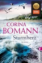Sturmherz - Roman ebook by Corina Bomann