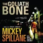 The Goliath Bone audiobook by Mickey Spillane, Max Allan Collins
