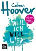 Weil ich Will liebe ebook by Colleen Hoover,Katarina Ganslandt