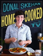 Home Cooked ebook by Donal Skehan