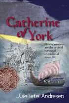 Catherine of York ebook by