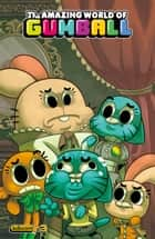 The Amazing World of Gumball #3 ebook by Frank Gibson, Tyson Hesse