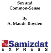 Sex and Common-Sense (1922) ebook by A. Maude Royden