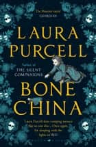 Bone China - A wonderfully atmospheric tale for winter reading ebook by Laura Purcell