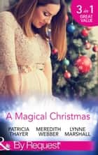 A Magical Christmas: Daddy by Christmas / Greek Doctor: One Magical Christmas / The Christmas Baby Bump (Mills & Boon By Request) ekitaplar by Patricia Thayer, Meredith Webber, Lynne Marshall