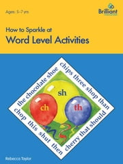 How to Sparkle at Word Level Activities ebook by Taylor, Rebecca