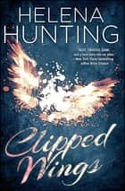 Clipped Wings ebook by Helena Hunting