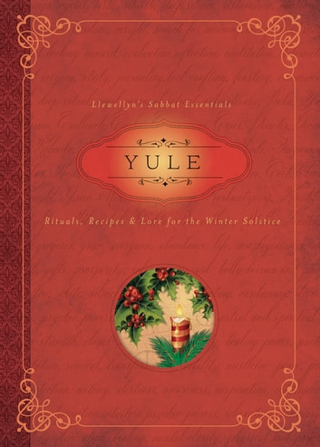 Yule - Rituals, Recipes & Lore for the Winter Solstice ebook by Llewellyn,Susan Pesznecker
