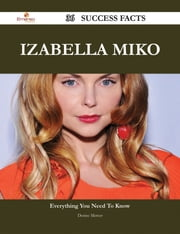 Izabella Miko 36 Success Facts - Everything you need to know about Izabella Miko ebook by Denise Mercer