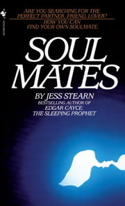 Soulmates - How You Can Find Your Own Soulmate ebook by Jess Stearn