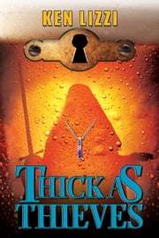 Thick as Thieves ebook by Ken Lizzi