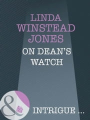 On Dean's Watch (Mills & Boon Intrigue) ebook by Linda Winstead Jones