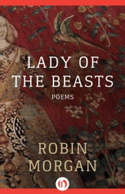 Lady of the Beasts - Poems ebook by Robin Morgan