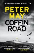 Coffin Road - the Sunday Times Bestseller and BBC Radio 2 Book Club Pick ebook by Peter May