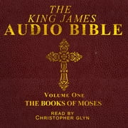 King James Audio Bible Volume One The Books Of Moses, The audiobook by Christopher Glyn