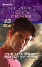 The Man from Gossamer Ridge ebook by Paula Graves