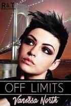 Off Limits - Rose and Thorns ebook by Vanessa North