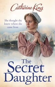 The Secret Daughter ebook by Catherine King