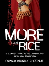 More Than Rice - A journey through the underworld of human trafficking ebook by Pamala Chestnut