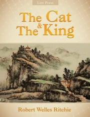 The Cat and The King ebook by Robert Welles Ritchie