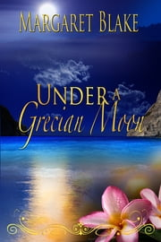 Under A Grecian Moon ebook by Margaret Blake