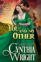 You and No Other ebook by Cynthia Wright