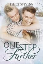 One Step Further ebook by Felice Stevens