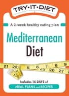 Try-It Diet: Mediterranean Diet - A two-week healthy eating plan ebook by Adams Media