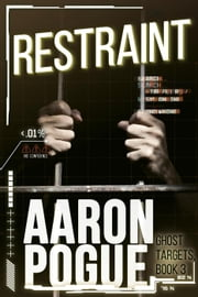 Restraint - Ghost Targets, #3 ebook by Aaron Pogue