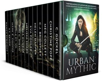 Urban Mythic - Thirteen Novels of Adventure and Romance, featuring Norse and Greek Gods, Demons and Djinn, Angels, Fairies, Vampires, and Werewolves in the Modern World ebook by C. Gockel,Christine Pope,Meg Collett,C.J. Brightley,Helen Harper,Eva Pohler,Melissa Snark,Debra Dunbar,Ron C. Nieto,Lola St.Vil,Mark E. Cooper,S.T. Bende,Nancy Straight