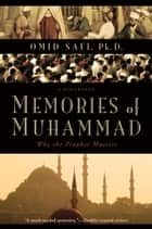 Memories of Muhammad - Why the Prophet Matters ebook by Omid Safi