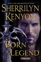 Born of Legend - The League Nemesis Rising ebook by Sherrilyn Kenyon