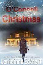 The O'Connell Family Christmas ebook by Lorhainne Eckhart