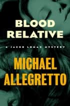 Blood Relative ebook by Michael Allegretto