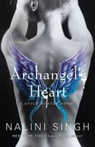 Archangel's Heart - Book 9 ebook by Nalini Singh