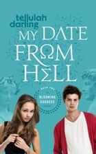 My Date From Hell (The Blooming Goddess Trilogy Book Two) ebook by Tellulah Darling