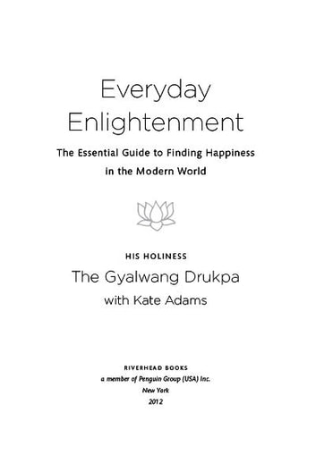Everyday Enlightenment - The Essential Guide to Finding Happiness in the Modern World ebook by Gyalwang Drukpa