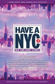 Have a NYC 3 - New York Short Stories ebook by Peter Carlaftes,Kat Georges,Lawrence Block,Ron Kolm